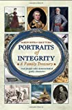 Portraits of Integrity- A Family Treasury