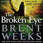 The Broken Eye (       UNABRIDGED) by Brent Weeks Narrated by Simon Vance