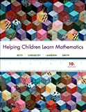 Helping Children Learn Mathematics 10th (tenth) Edition by Reys, Robert E., Lindquist, Mary, Lambdin, Diana V., Smith, published by Wiley (2012)