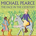 The Face in the Cemetery Audiobook by Michael Pearce Narrated by Nigel Carrington
