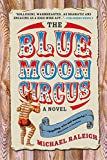 img - for The Blue Moon Circus: A Novel book / textbook / text book