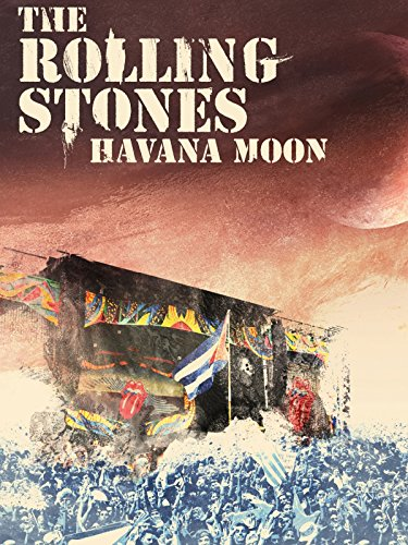 The Rolling Stones: Havana Moon on Amazon Prime Instant Video UK