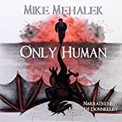 Only Human | [Mike Mehalek]