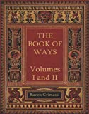 The Book of Ways: Volumes I & II (1467996181) by Grimassi, Raven