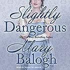 Slightly Dangerous: Bedwyn Saga, Book 6 Hörbuch von Mary Balogh Gesprochen von: Rosalyn Landor