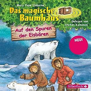 Auf den Spuren der Eisbären (Das magische Baumhaus 12) Hörbuch