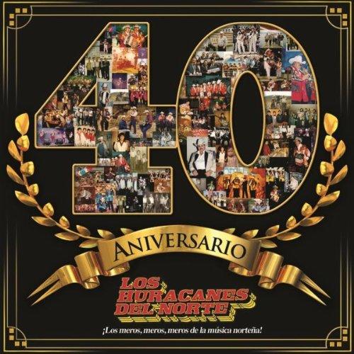 Los Huracanes Del Norte - 40 Aniversario (2012)