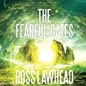 The Fearful Gates: An Ancient Earth, Book 3 (       UNABRIDGED) by Ross Lawhead Narrated by Gary Dikeos