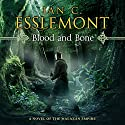 Blood and Bone: Novels of the Malazan Empire, Book 5 Audiobook by Ian C. Esslemont Narrated by John Banks
