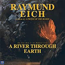 A River Through Earth: The Merchant Cities, Book 1 Audiobook by Raymund Eich Narrated by Nate Daniels