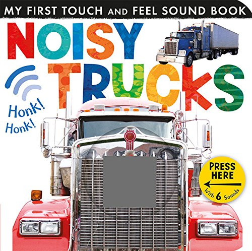 Noisy-Trucks-My-First-Touch-and-Feel-Sound-Book
