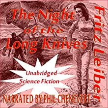 The Night of the Long Knives (       UNABRIDGED) by Fritz Leiber Narrated by Phil Chenevert