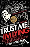 Image of Trust Me, I'm Lying: Confessions of a Media Manipulator