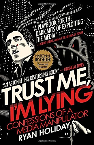 Trust-Me-Im-Lying-Confessions-of-a-Media-Manipulator