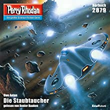 Die Staubtaucher (Perry Rhodan 2879) Hörbuch von Uwe Anton Gesprochen von: Renier Baaken
