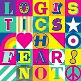 echange, troc Logistics - Fear Not