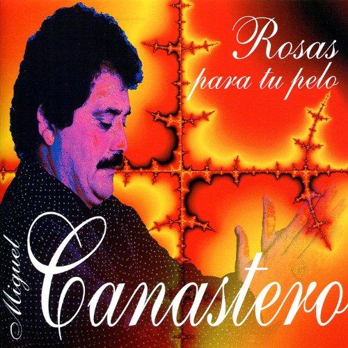 Miguel Canastero Rosas Para Tu Pelo