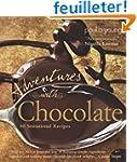 Adventures With Chocolate: 80 Sensati...