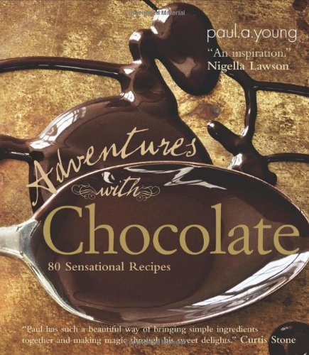 Image of Adventures with Chocolate: 80 Sensational Recipes