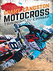 Film Grant Langston: Motocross Training with the Champ Stream