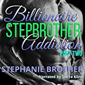 Billionaire Stepbrother - Addiction: Part Two | Stephanie Brother