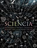 img - for Sciencia: Mathematics, Physics, Chemistry, Biology, and Astronomy for All (Wooden Books) book / textbook / text book