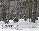 img - for Recovering Place: Reflections on Stone Hill (Religion, Culture, and Public Life) book / textbook / text book