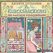 Die magische Verschwörung (Die Glücksbäckerei 3) | Kathryn Littlewood