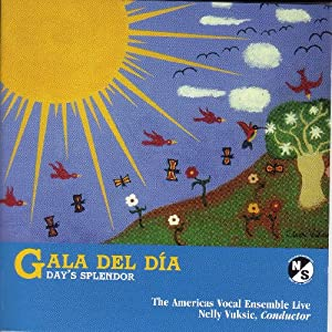 Day's Splendor: Choral Music From Americas
