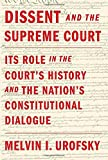 Dissent and the Supreme Court: Its Role in the Court s History and the Nation s Constitutional Dialogue