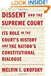 Dissent and the Supreme Court: Its Ro...
