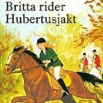 Britta rider Hubertusjakt (Britta och Silver 1) | Lisbeth Pahnke