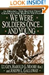 We Were Soldiers Once...and Young: Ia...
