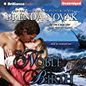 Of Noble Birth (       UNABRIDGED) by Brenda Novak Narrated by Alison Larkin