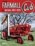 Tracteurs Farmall Cub et d�riv�s 1947...