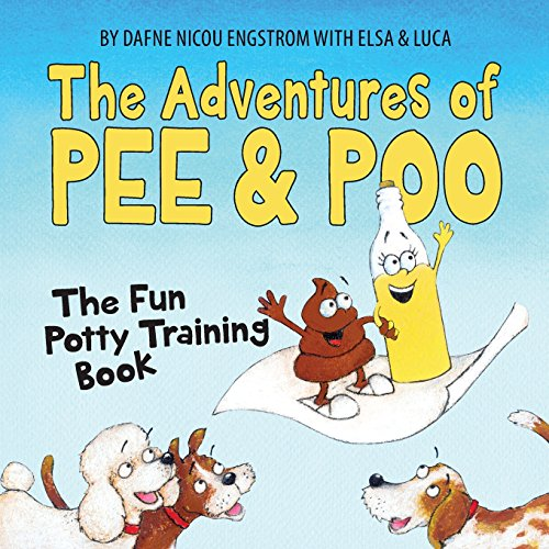The Adventures of Pee and Poo: The Fun Potty Training Book