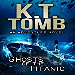 Ghosts of the Titanic | K.T. Tomb