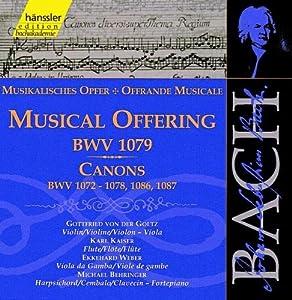 Bach: Musical Offering BWV 1079; Canons BWV 1072-1078, 1086, 1087 (Edition Bachakademie Vol 133) /Behringer · Kaiser · Goltz