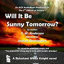 A Reluctant White Knight: Will it Be Sunny Tomorrow? (       UNABRIDGED) by T. W. Anderson Narrated by Joshua Bennington