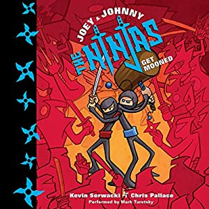 Joey and Johnny, the Ninjas: Get Mooned Audiobook