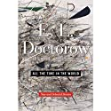 All the Time in the World: New and Selected Stories (       UNABRIDGED) by E. L. Doctorow Narrated by John Rubinstein