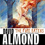 Fire-Eaters | David Almond