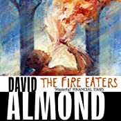 Fire-Eaters | [David Almond]