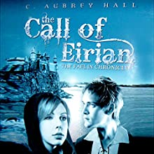 The Call of Eirian (       UNABRIDGED) by C. Aubrey Hall Narrated by Rebecca Courtney