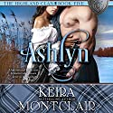 Ashlyn: The Highland Clan, Book 5 Audiobook by Keira Montclair Narrated by Paul Woodson