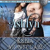 Ashlyn: The Highland Clan, Book 5 | Keira Montclair