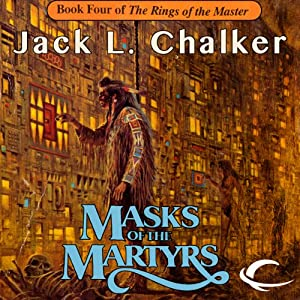 Masks of the Martyrs: The Rings of the Master, Book 4 | [Jack L. Chalker]