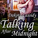 Talking After Midnight: Plum Orchard Series, Book 3 (       UNABRIDGED) by Dakota Cassidy Narrated by Scarlet Chase
