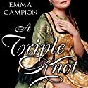A Triple Knot (       UNABRIDGED) by Emma Campion Narrated by Heather Wilds