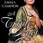 A Triple Knot | Emma Campion